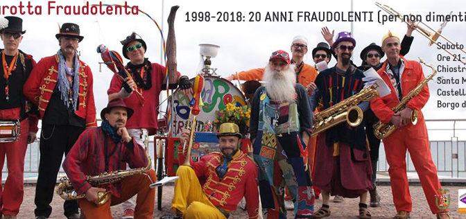 1998-2018: 20 ANNI FRAUDOLENTI (per non dimentiCarlo) - Borgo del teatro