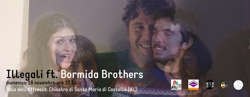 Illegali ft. Bormida Brothers … o viceversa - 18 novembre 2018