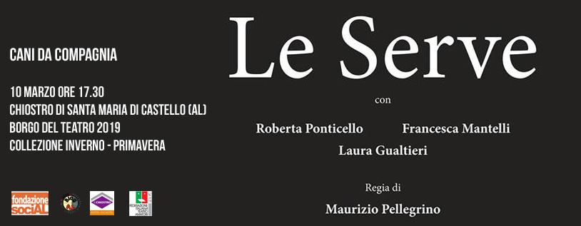 Le Serve – 10 marzo 2019. Borgo del Teatro